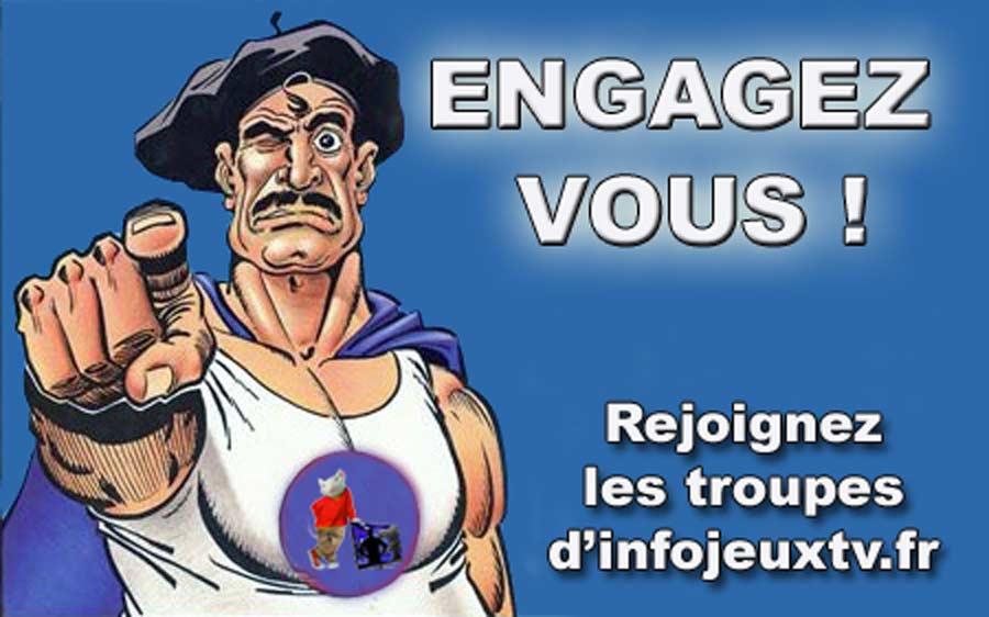 Engagez-vous rejoignez les troupes d' Infojeux.fr